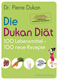 Die Dukan Dit - 100 Lebensmittel, 100 neue Rezepte